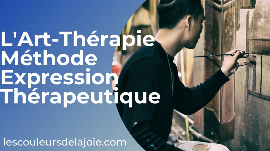 l'Art-thérapie méthode d'expression thérapeutique les couleurs de la joie